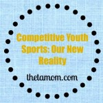 Competitive Youth Sports: Our New Reality